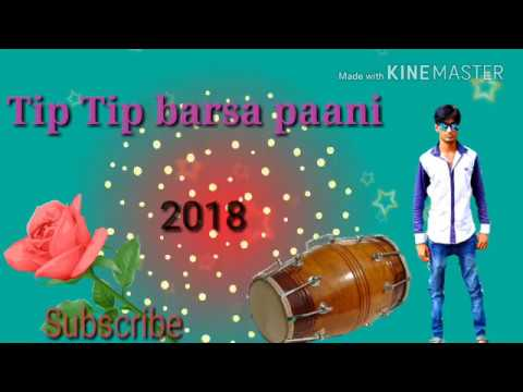 Tip Tip Barsa Paani Dj Hindi Song (mix Santali Pad)2018