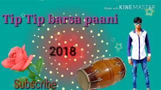 Tip Tip Barsa Paani Dj Hindi song (mix Santali pad)2018