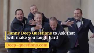 Funny Deep Questions to Ask Someone - Deep-questions.com
