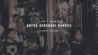 Lilyo X Samzee Untuk Generasi Bangsa Lyric.mp3