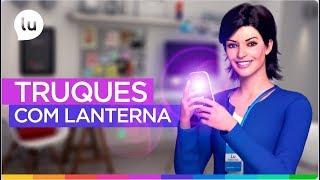 Truques com lanterna do celular - Canal da Lu - Magazine Luiza