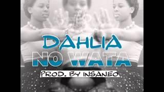 Dahlia - No Wata | January 2014 | DJ Insaneo