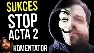 Sukces Stop ACTA 2 - Unia Europejska UE SIĘ COFA  - Komentator / Wywiad