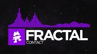 [Dubstep] - Fractal - Contact [Monstercat Release]