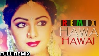 Mr. India [1987] - Hawa Hawai - Exclusive Remix