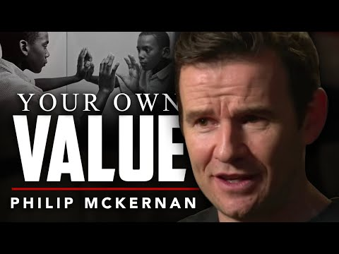 WHY YOU NEED TO UNDERSTAND YOUR OWN VALUE - Philip Mckernan   London Real