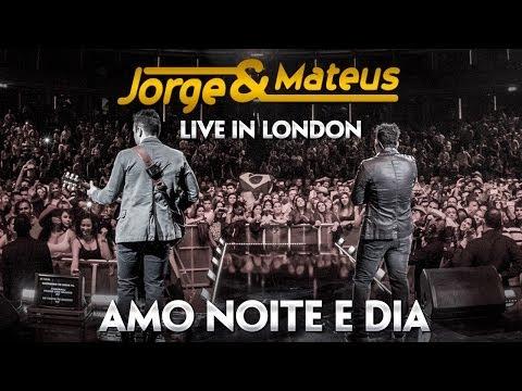 Jorge e Mateus - Amo Noite e Dia - [Novo DVD Live in London] - (Clipe Oficial)