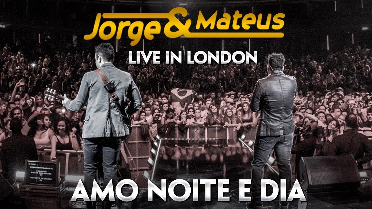 Jorge & Mateus — Amo Noite e Dia — [Novo DVD Live in London] — (Clipe Oficial)