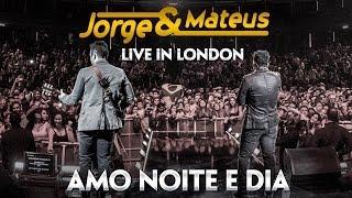 Baixar Jorge e Mateus - Amo Noite e Dia - [Novo DVD Live in London] - (Clipe Oficial)