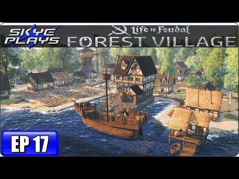 Life Is Feudal Forest Village Let's Play / Gameplay - Ep 17 - SET SAIL ON AN EXPEDITION