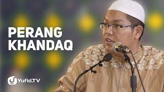 Kisah Perang Khandaq - Ustadz Dr.Firanda Andirja, MA