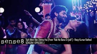 "Gambar cover Tujh Mein Rab Dikhta Hai (From ""Rab Ne Bana Di Jodi"")porRoop Kumar Rathod - Sense8 - 1x2"