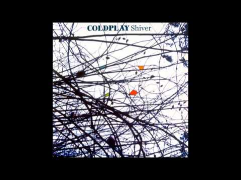 Coldplay - Shiver Single (Full)