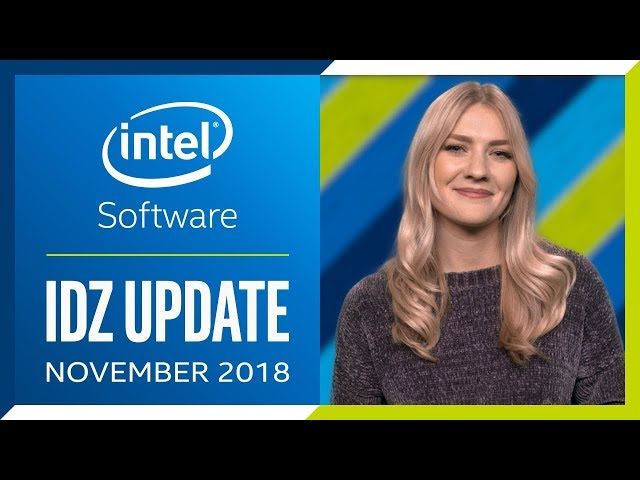 November 2018 | Intel® Developer Zone Update | Intel Software
