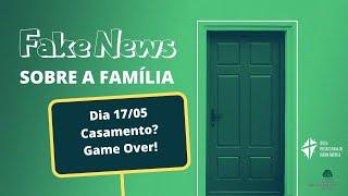 Culto 17/05 - Série: Fake News sobre a Família