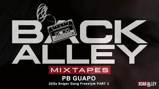 PB Guapo - 22Gz Sniper Gang Freestyle PART 2 ( Audio)