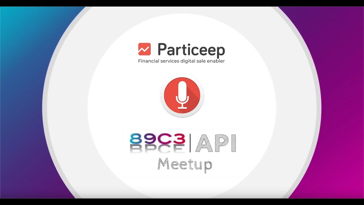 Particeep au Meetup 89C3 (BPCE) - Experts API