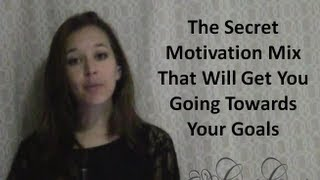 The Secret Motivation Mix That Will Get You Moving Towards Building Your Business