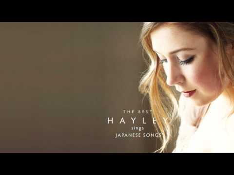 Hayley Westenra - Haru Yo Koi (春よ,来い)