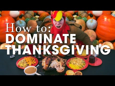 HOW TO DOMINATE THANKSGIVING DINNER!!