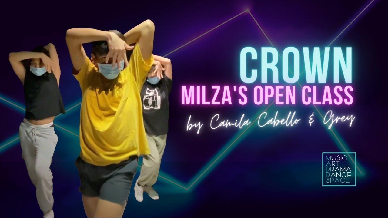 Crown - Camila Cabello & Grey // Milza's Open Class