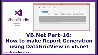 VB.Net Part-16: How To Make Report Generation Using DataGridView In Vb.net