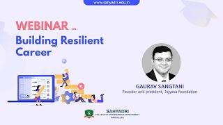 Building Resilient Career | Gaurav Sangtani | SAHYADRI | WEBINAR