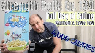 4,000 Calories Full Day of Eating | Workout | Another Cereal Test | Vlog | Strength Bulk Ep. 139