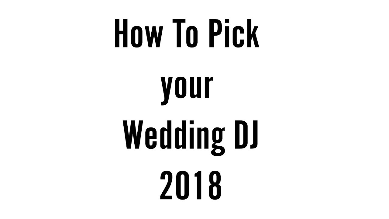 How To Pick A Wedding Dj 2018 Eoep