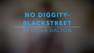 No Diggity - Blackstreet ft. Dr. Dre, Queen Pen [Cover] by Bella Dalton
