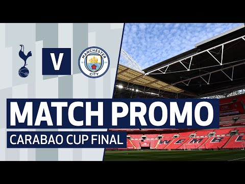MATCH PROMO | CARABAO CUP FINAL | Spurs v Man City