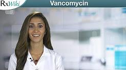 Vancomycin Treats Bacterial Infections - Overview