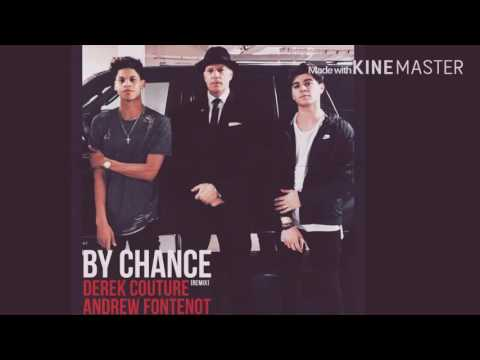By Chance  Remix Andrew Fontenot X Derek Couture