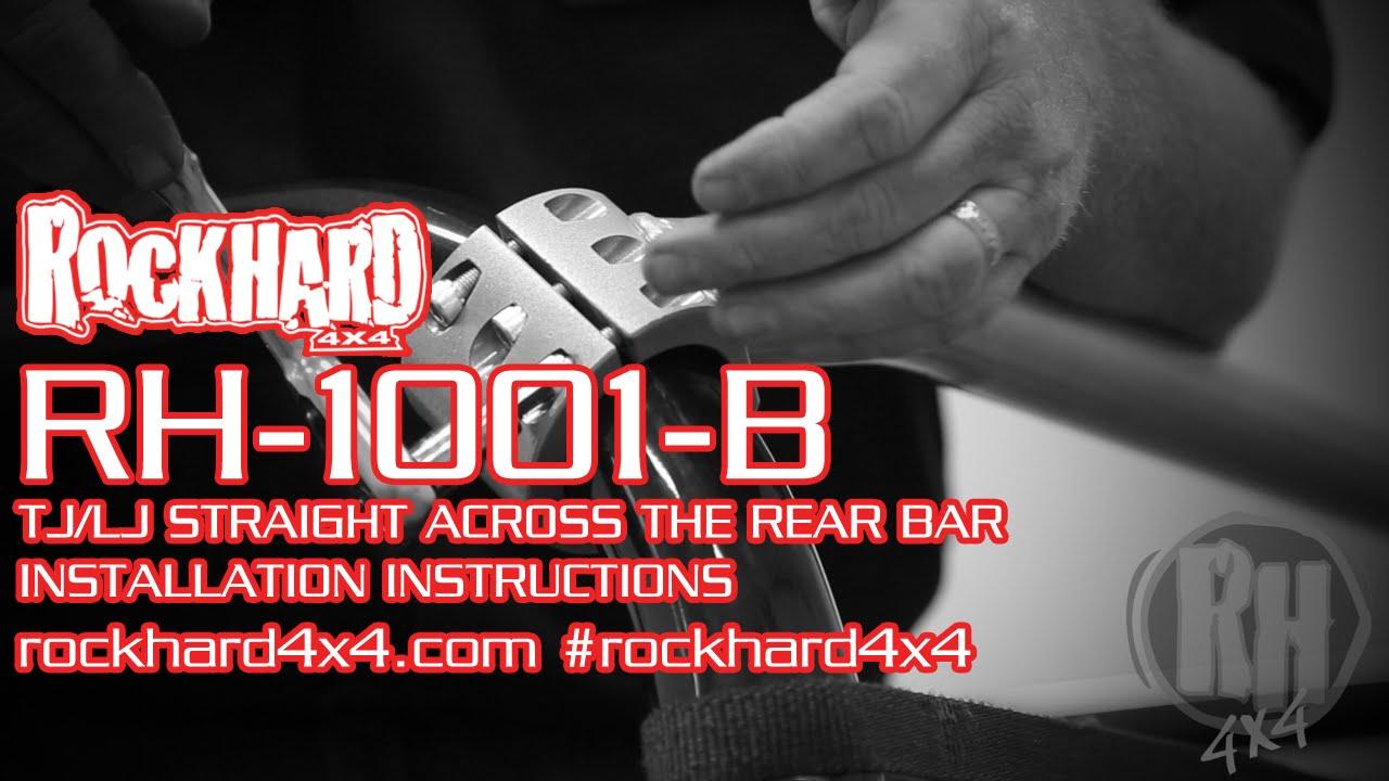 133ab654f4c2 RH-1001-B - Jeep TJ LJ Straight Across the Rear Bar - Install Instructions  Video by Rock Hard 4x4
