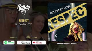 DJ Sandy Love   - Respect Remix
