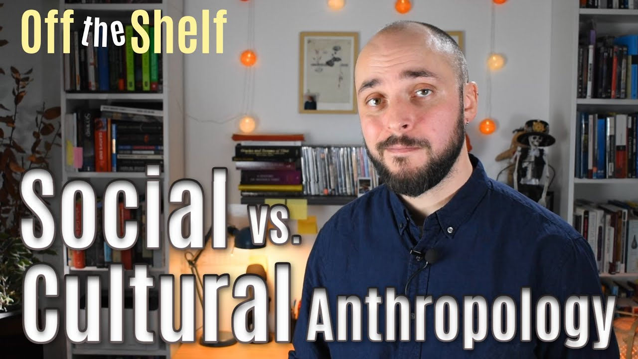 Download Social Anthropology vs Cultural Anthropology: What's the Difference   Off the Shelf 4