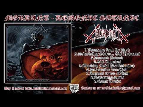 MORDANT - Demonic Satanic [Full Album]
