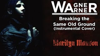 Marilyn Manson - Breaking the Same Old Ground (Instrumental cover)