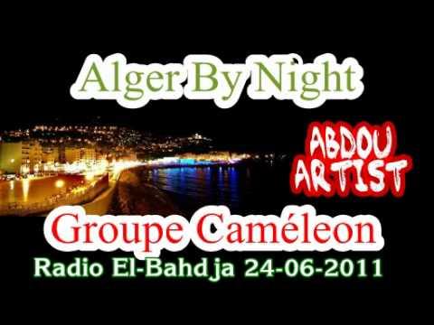 Radio El-Bahdja [Alger by Night] Groupe Caméléon