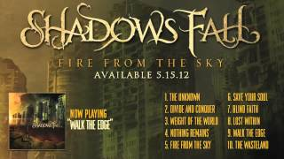 Shadows Fall - Walk The Edge