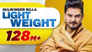 Light Weight (Official ) | Kulwinder Billa | MixSingh | Latest Punjabi Song 2018