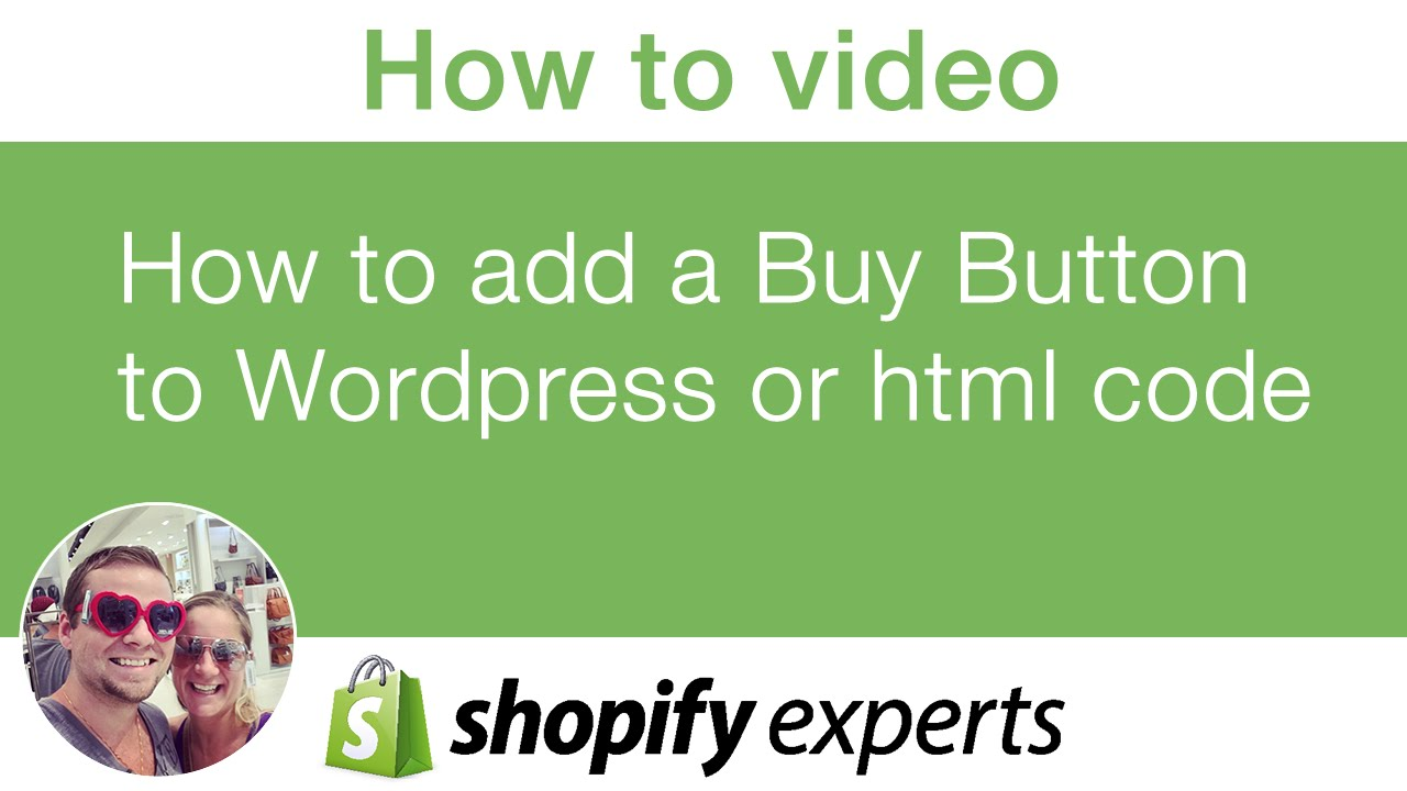 How to add Shopify buy button to wordpress and standard html site