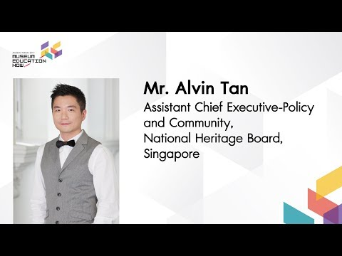 Education Within & Beyond Museum Walls : A Singapore Case Study | Mr.Alvin Tan