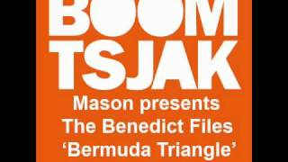 Mason Presents The Benedict Files -  Bermuda Triangle (John Dahlback Remix) [HQ]