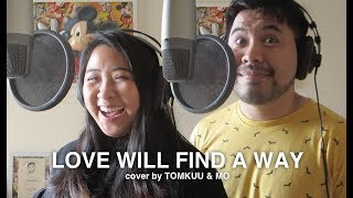 Love Will Find A Way (Lion King 2) cover by TOMKUU & MO