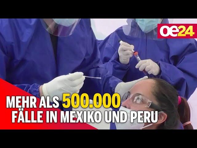 Corona: Mexiko und Peru mit mehr als 500.000 Fällen