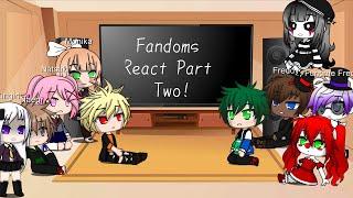 Fandoms React Part Two (Reupload) |  Video Links in Desc
