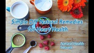 [Natural Health Secrets] Episode 48: Simple DIY Natural Remedies for Heart Health