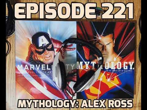 """ep.221-""""mythology:-alex-ross"""""""