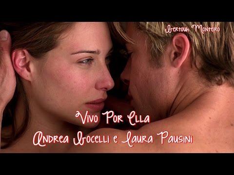 ❤ Vivo Por Ella ❤ Andrea Bocelli e Laura Pausini ❤ Tradução